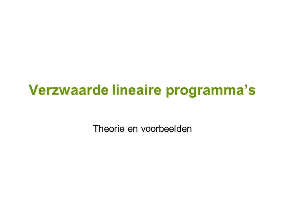 Verzwaarde lineaire programma's Theorie en voorbeelden