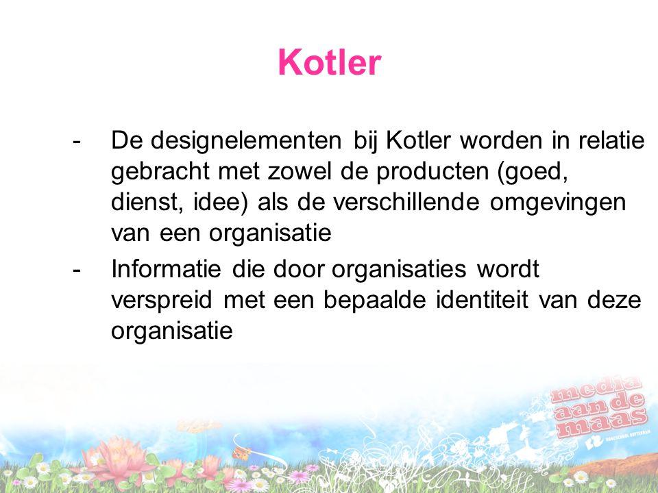 Kotler -De designelementen bij Kotler worden in relatie gebracht met zowel de producten (goed, dienst, idee) als de verschillende omgevingen van een o