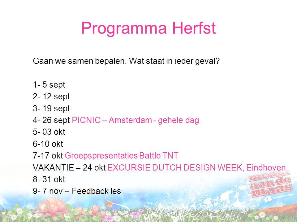 Programma Herfst Gaan we samen bepalen. Wat staat in ieder geval? 1- 5 sept 2- 12 sept 3- 19 sept 4- 26 sept PICNIC – Amsterdam - gehele dag 5- 03 okt