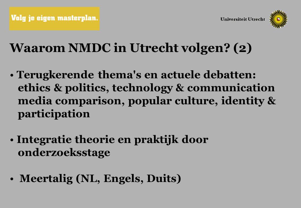 Waarom NMDC in Utrecht volgen? (2) Terugkerende thema's en actuele debatten: ethics & politics, technology & communication media comparison, popular c