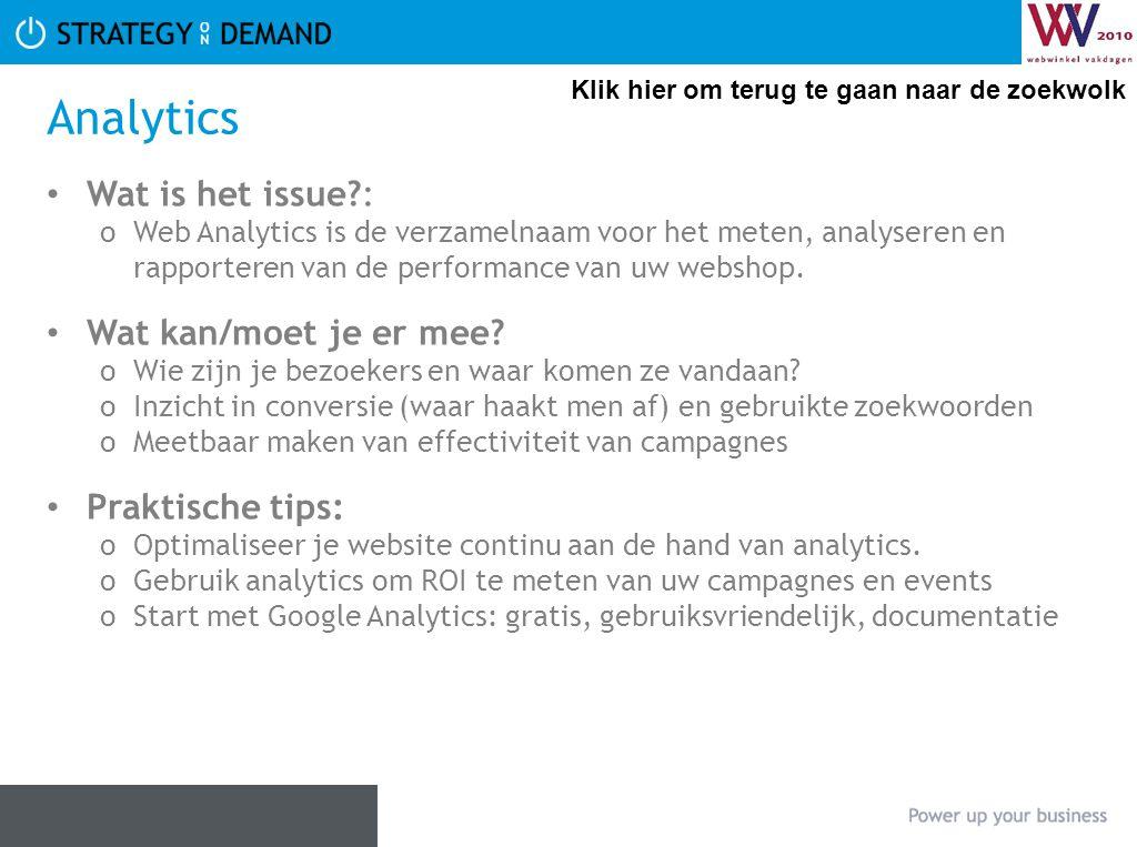 Analytics Wat is het issue?: oWeb Analytics is de verzamelnaam voor het meten, analyseren en rapporteren van de performance van uw webshop. Wat kan/mo
