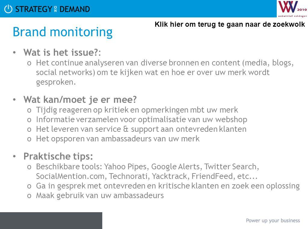 Brand monitoring Wat is het issue?: oHet continue analyseren van diverse bronnen en content (media, blogs, social networks) om te kijken wat en hoe er