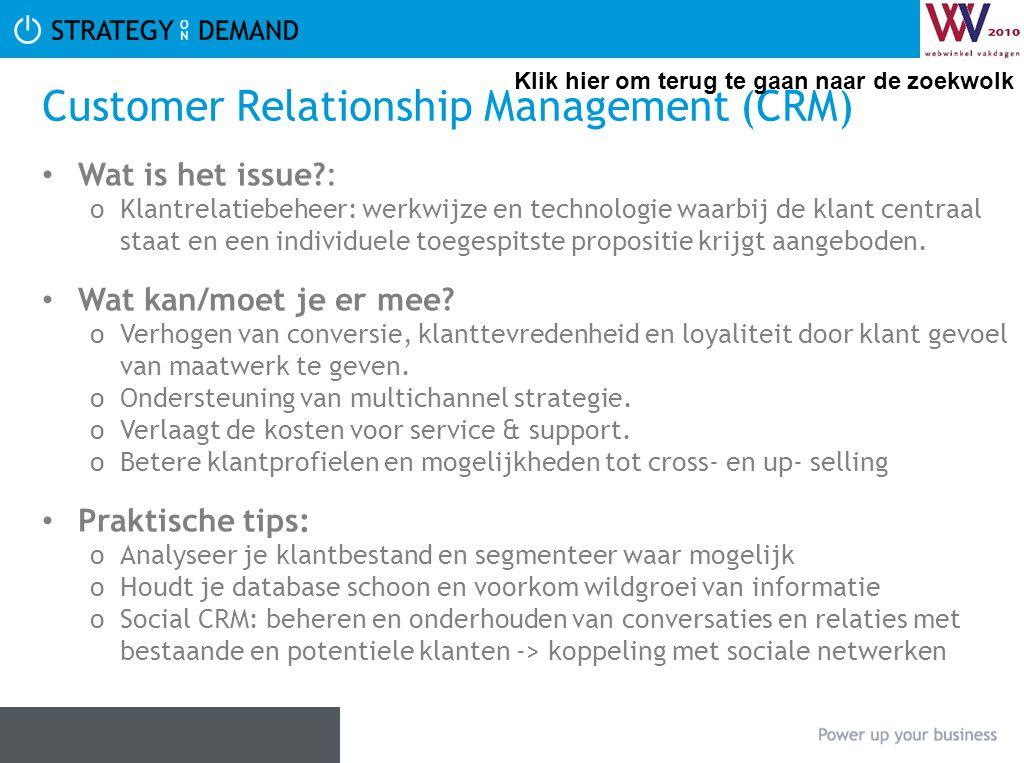 Customer Relationship Management (CRM) Wat is het issue?: oKlantrelatiebeheer: werkwijze en technologie waarbij de klant centraal staat en een individ