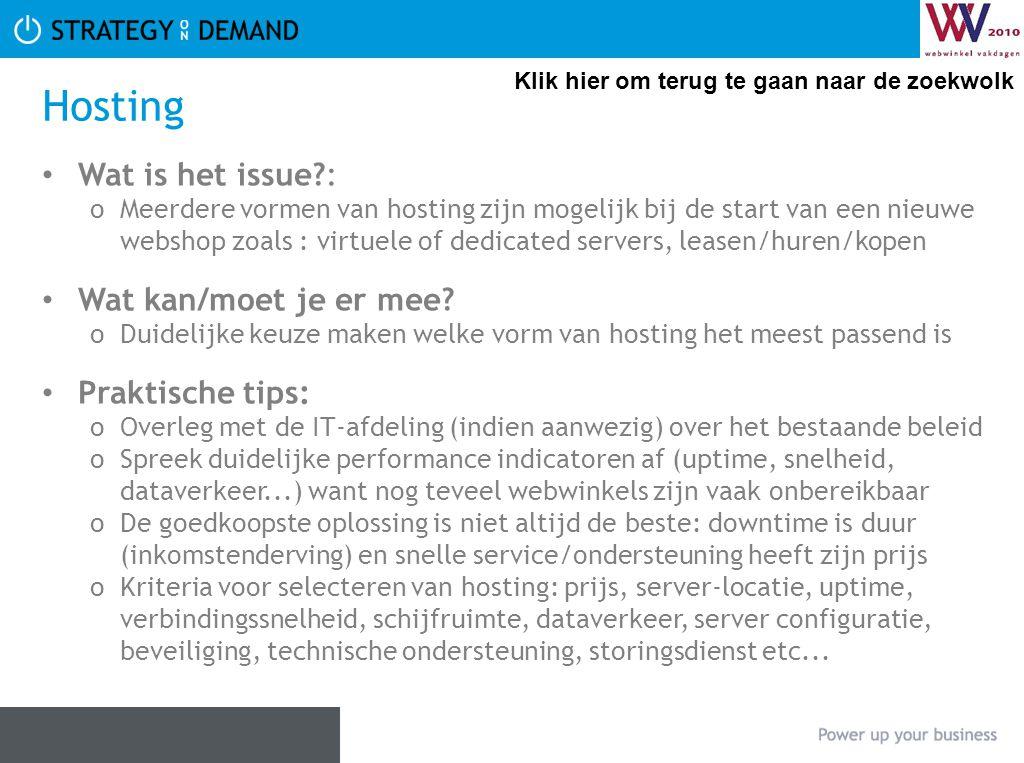 Hosting Wat is het issue?: oMeerdere vormen van hosting zijn mogelijk bij de start van een nieuwe webshop zoals : virtuele of dedicated servers, lease