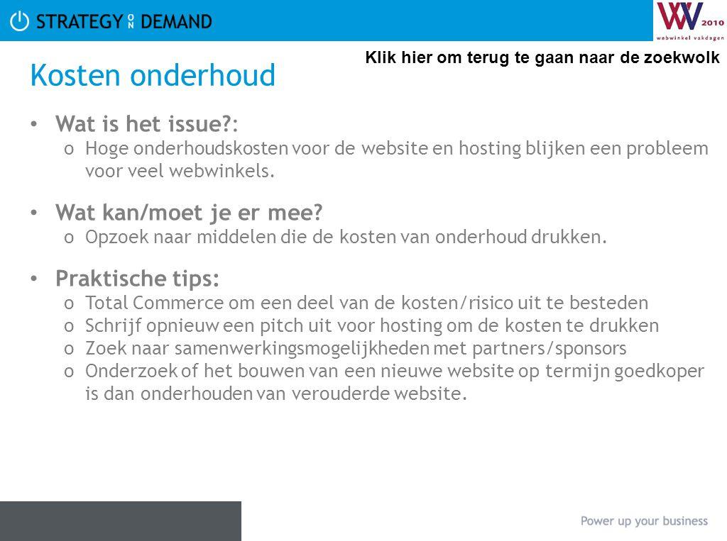 Kosten onderhoud Wat is het issue?: oHoge onderhoudskosten voor de website en hosting blijken een probleem voor veel webwinkels. Wat kan/moet je er me