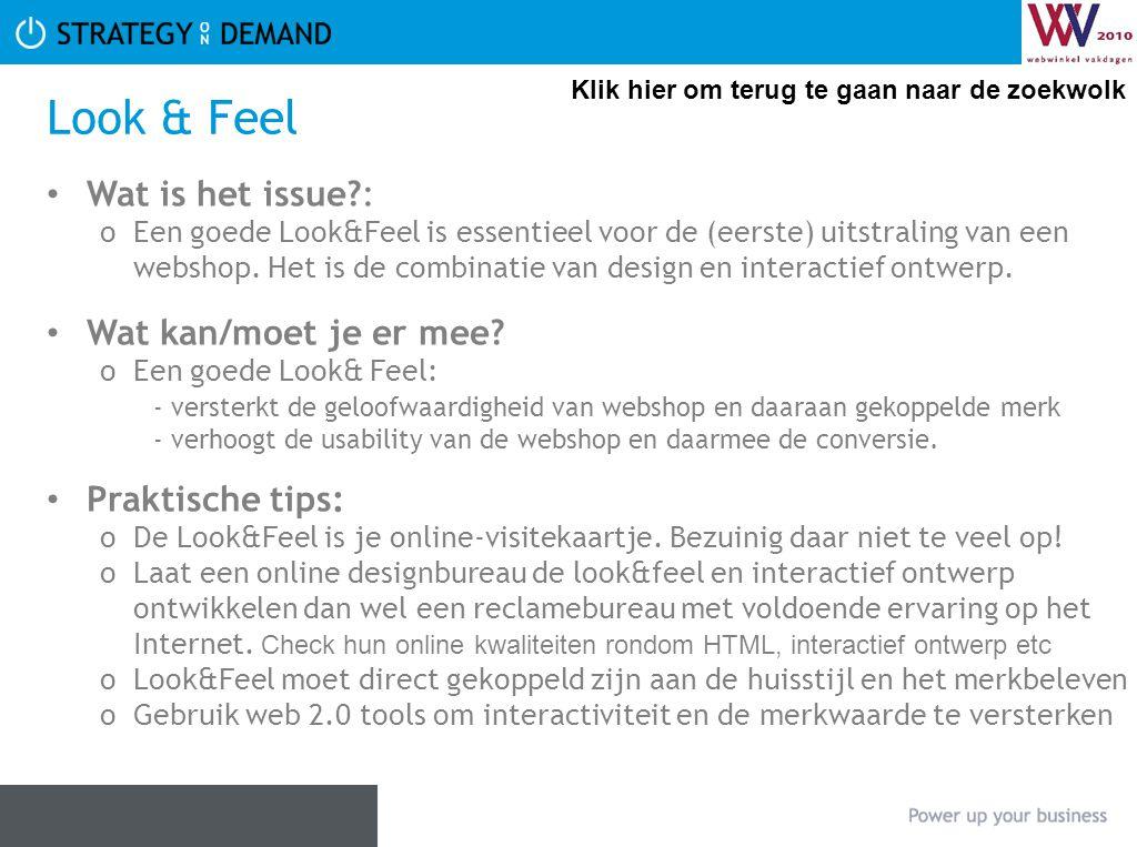 Look & Feel Wat is het issue?: oEen goede Look&Feel is essentieel voor de (eerste) uitstraling van een webshop. Het is de combinatie van design en int