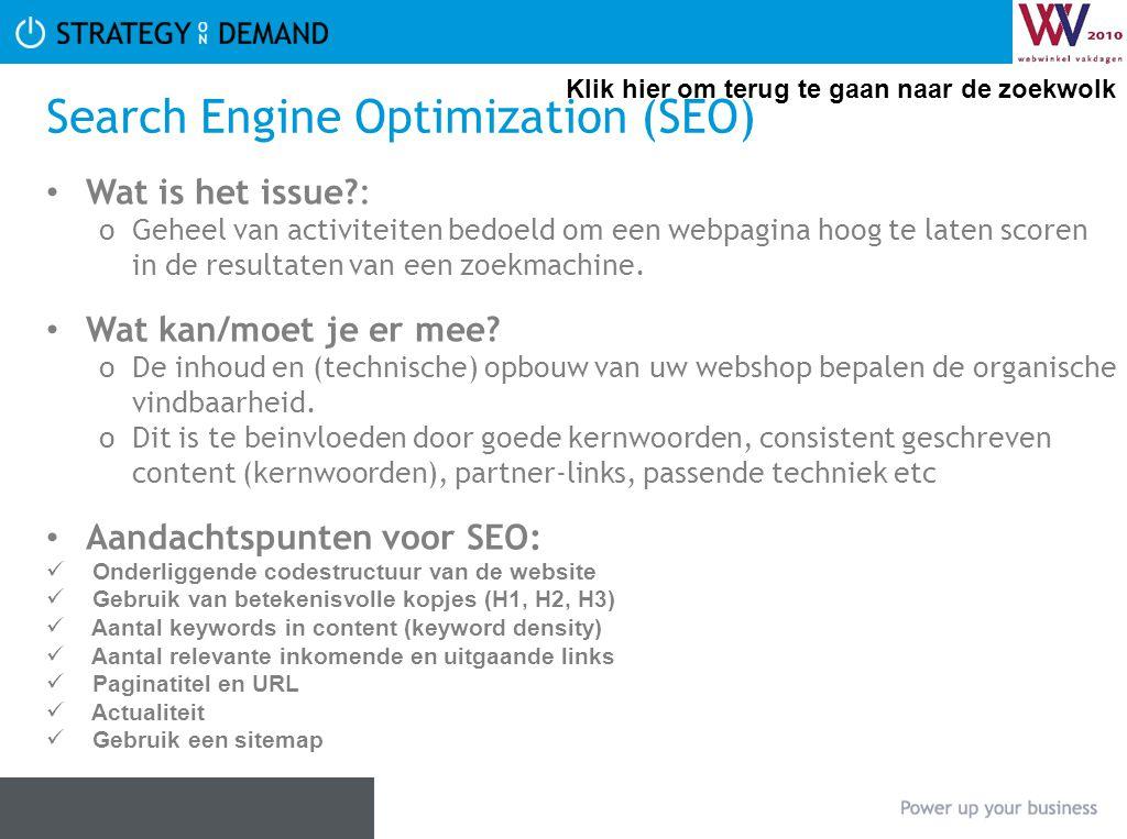 Search Engine Optimization (SEO) Wat is het issue?: oGeheel van activiteiten bedoeld om een webpagina hoog te laten scoren in de resultaten van een zo