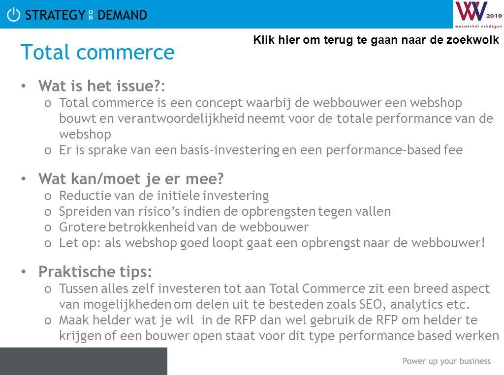Total commerce Wat is het issue?: oTotal commerce is een concept waarbij de webbouwer een webshop bouwt en verantwoordelijkheid neemt voor de totale p