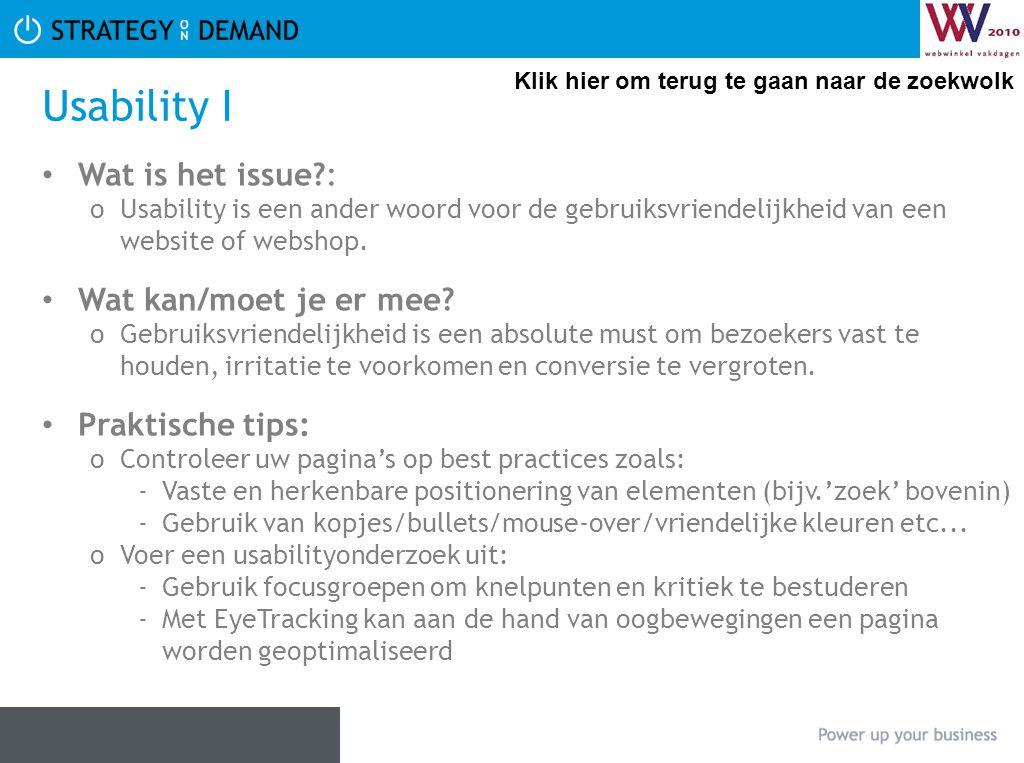 Usability I Wat is het issue?: oUsability is een ander woord voor de gebruiksvriendelijkheid van een website of webshop. Wat kan/moet je er mee? oGebr
