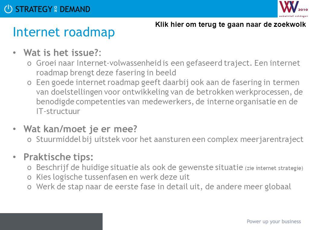 Internet roadmap Wat is het issue?: oGroei naar Internet-volwassenheid is een gefaseerd traject. Een internet roadmap brengt deze fasering in beeld oE