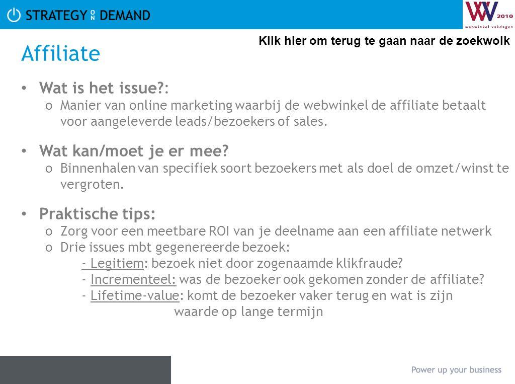 Affiliate Wat is het issue?: oManier van online marketing waarbij de webwinkel de affiliate betaalt voor aangeleverde leads/bezoekers of sales. Wat ka