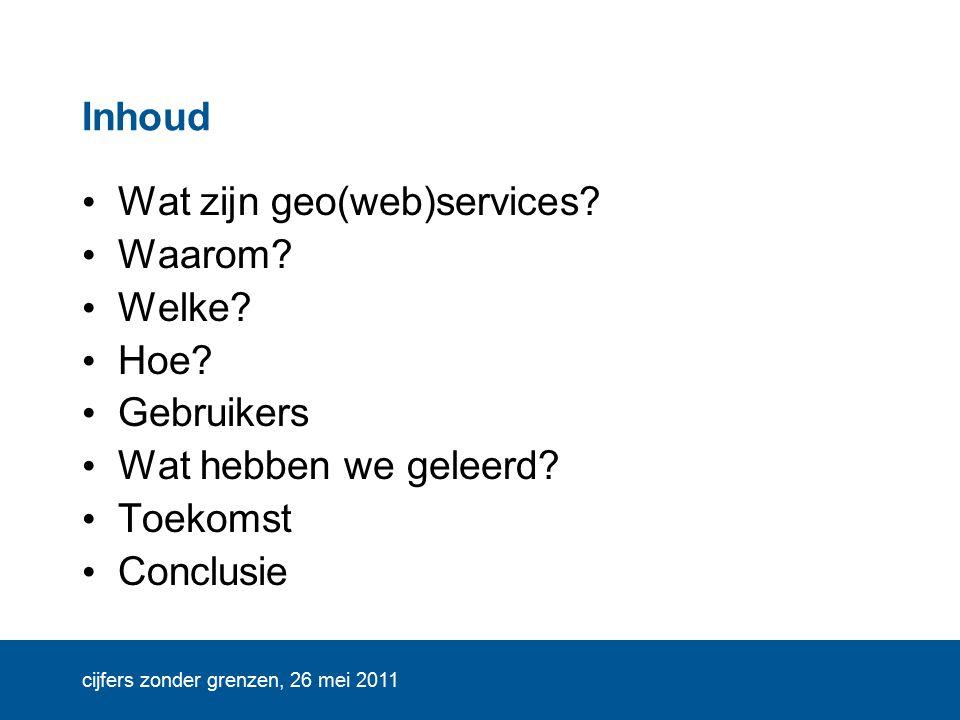 cijfers zonder grenzen, 26 mei 2011 Gebruikers Onbekend 336 unieke visits per maand 91% uit NL 10% via NGR vragen via infoservice