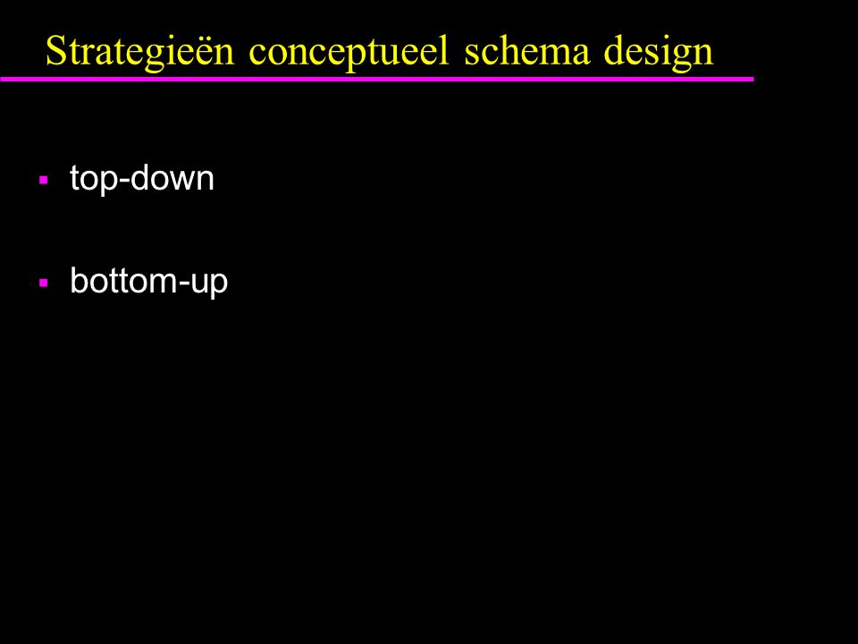 Strategieën conceptueel schema design  top-down  bottom-up