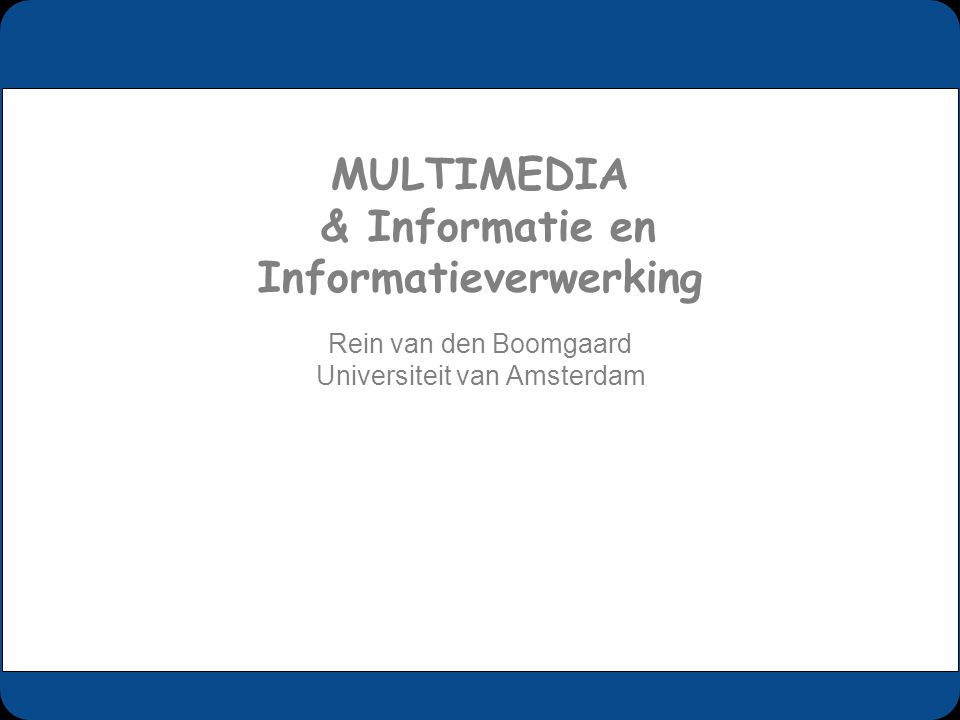 2008, Rein van den Boomgaard32 multimedia presentation Multimedia:the combined and integrated interactive presentation of information through different media (text, speech, sound, images, video, force,...