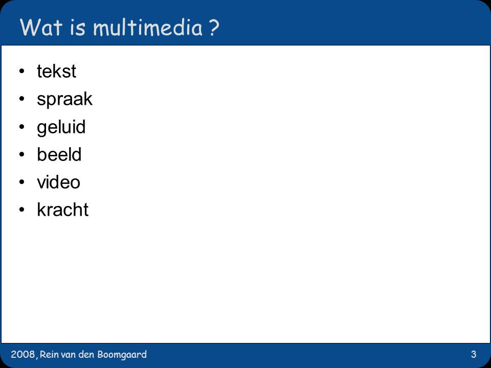 2008, Rein van den Boomgaard44 mediaan waarnemingen. sorteren: selecteer de middelste