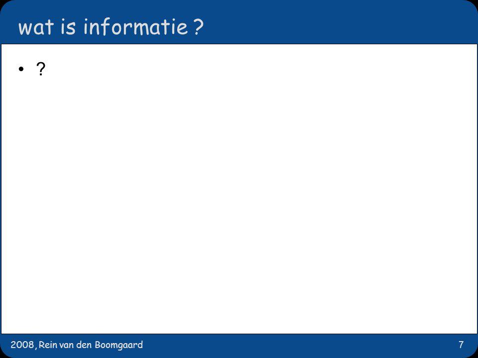 2008, Rein van den Boomgaard7 wat is informatie