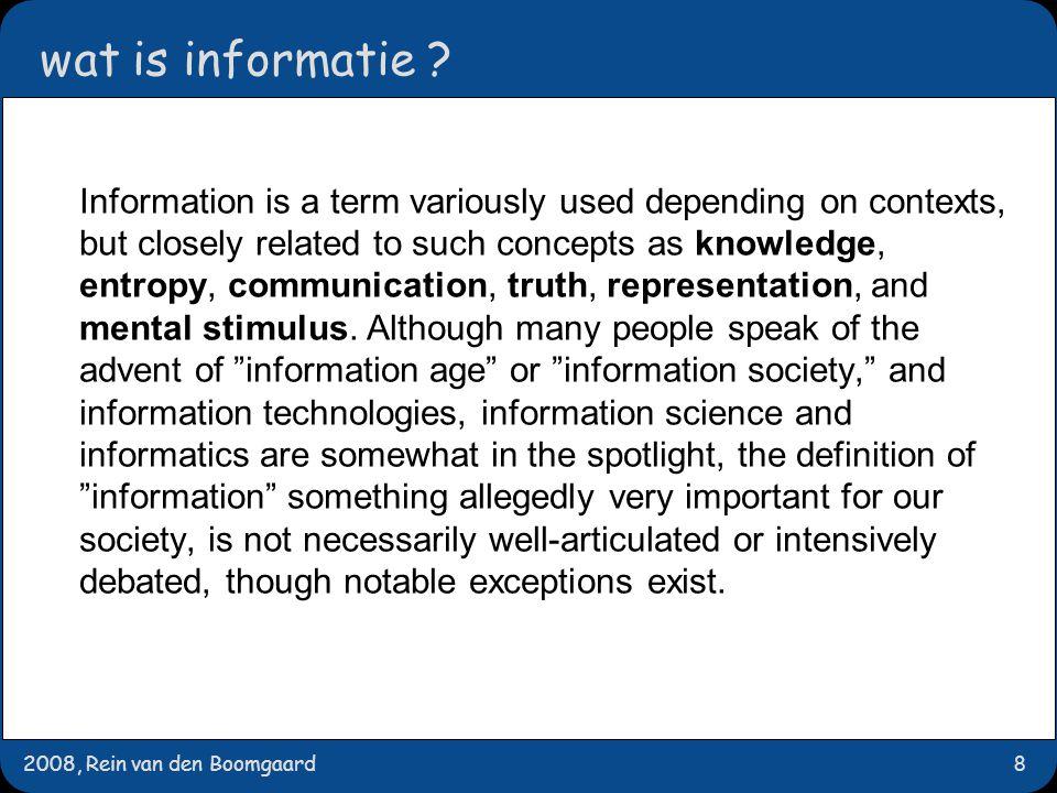 2008, Rein van den Boomgaard9 wat is informatie .