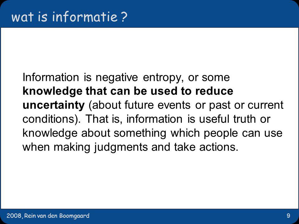 2008, Rein van den Boomgaard20 communiceren met mensen Equivalente vragen: wat zijn de verschillende 'informatie formats' voor gebruik in communicatie met een mens.