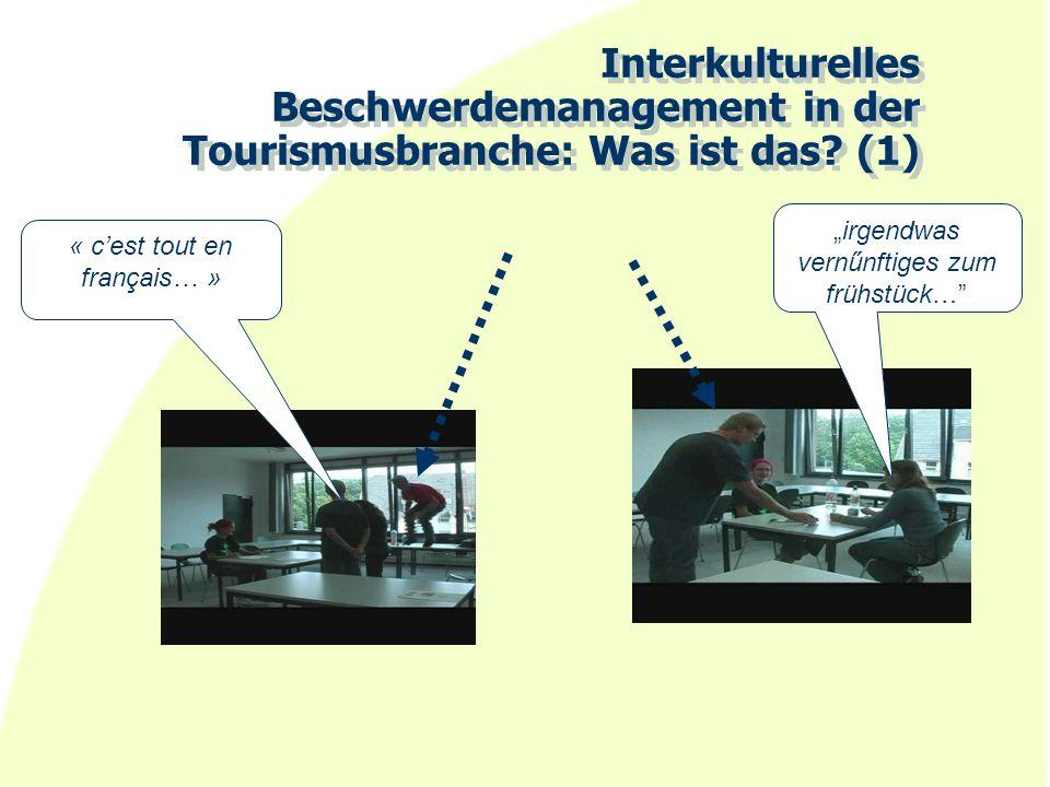 """Interkulturelles Beschwerdemanagement in der Tourismusbranche: Was ist das? (1) """"irgendwas vernűnftiges zum frühstück…"""" « c'est tout en français… »"""