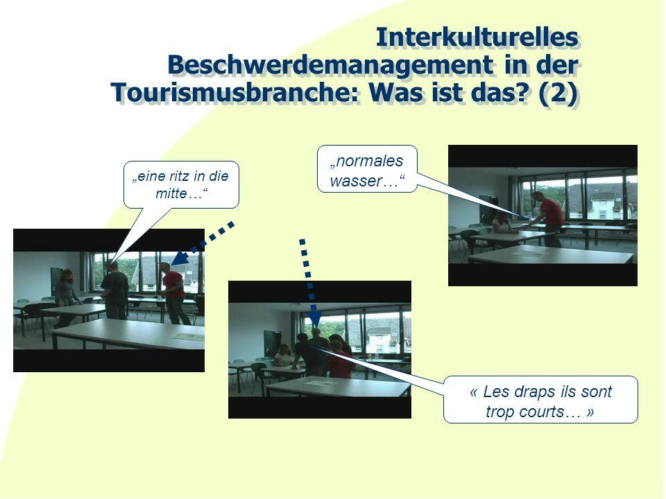 """Interkulturelles Beschwerdemanagement in der Tourismusbranche: Was ist das? (2) """"eine ritz in die mitte…"""" """"normales wasser…"""" « Les draps ils sont trop"""