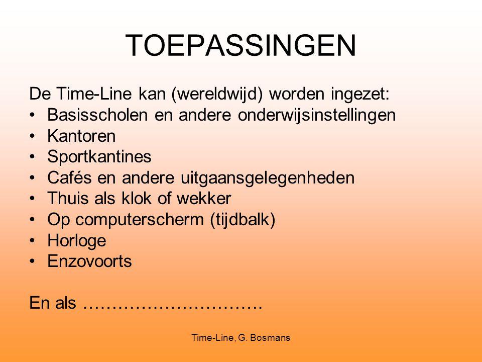 Time-Line, G. Bosmans TOEPASSINGEN De Time-Line kan (wereldwijd) worden ingezet: Basisscholen en andere onderwijsinstellingen Kantoren Sportkantines C