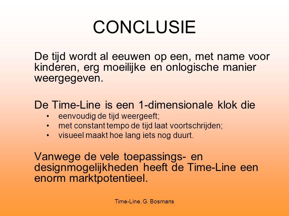Time-Line, G. Bosmans CONCLUSIE De tijd wordt al eeuwen op een, met name voor kinderen, erg moeilijke en onlogische manier weergegeven. De Time-Line i