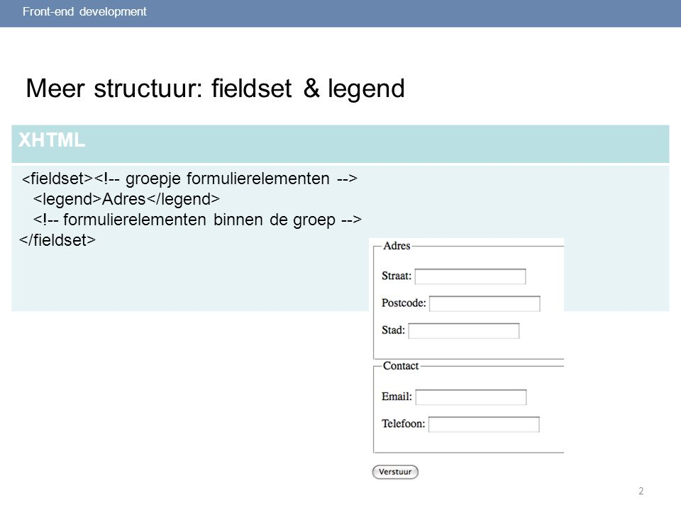 2 Meer structuur: fieldset & legend Front-end development XHTML Adres