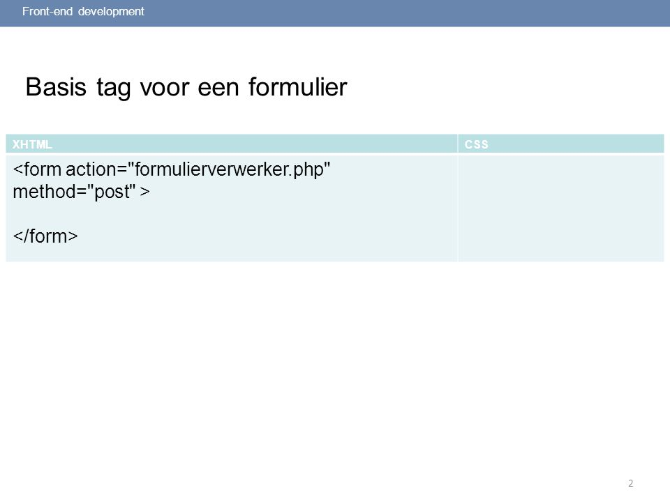 2 Basis tag voor een formulier Front-end development XHTMLCSS