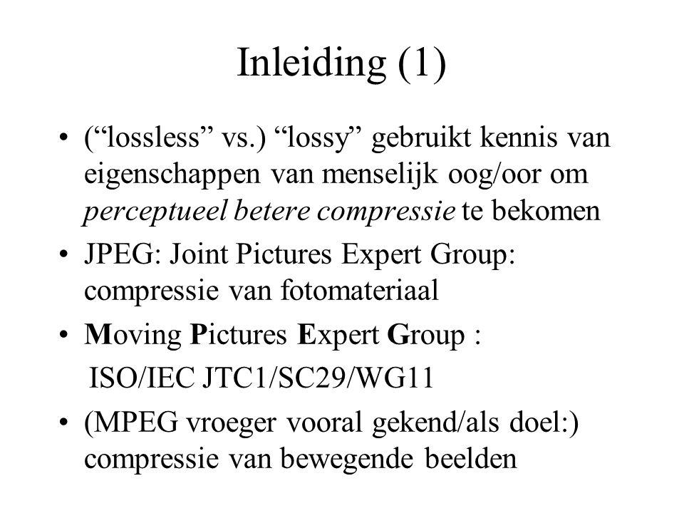 Inleiding (1) ( lossless vs.) lossy gebruikt kennis van eigenschappen van menselijk oog/oor om perceptueel betere compressie te bekomen JPEG: Joint Pictures Expert Group: compressie van fotomateriaal Moving Pictures Expert Group : ISO/IEC JTC1/SC29/WG11 (MPEG vroeger vooral gekend/als doel:) compressie van bewegende beelden