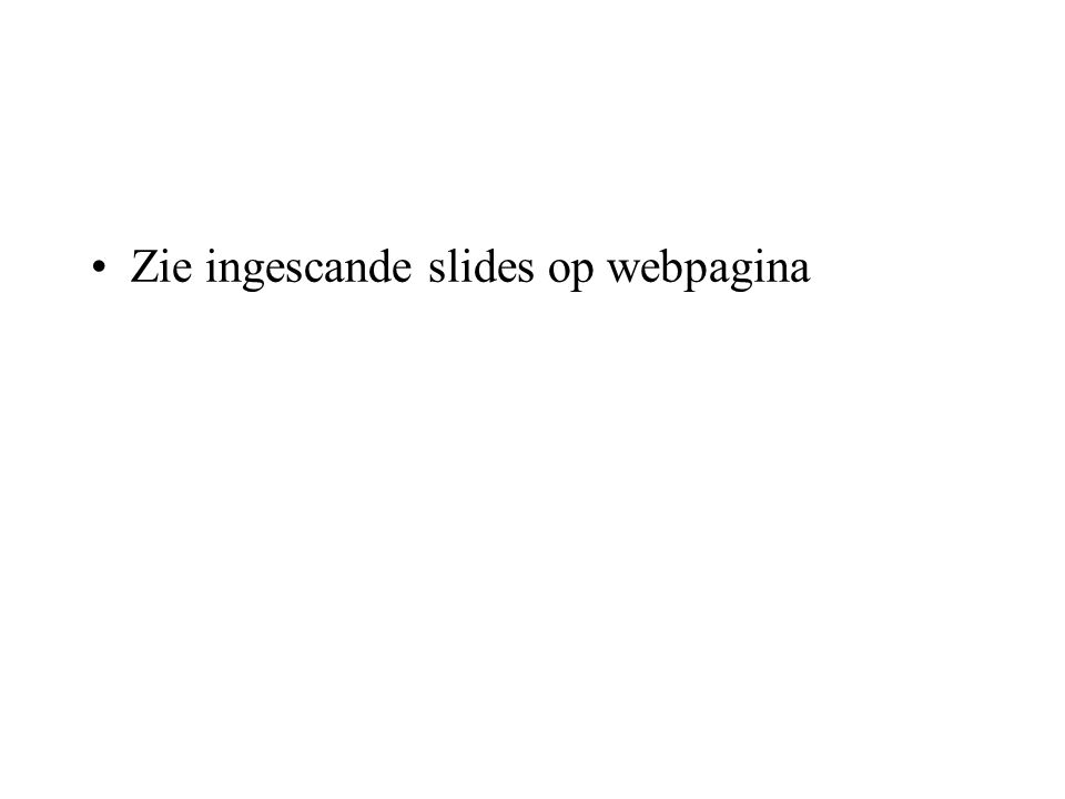 Zie ingescande slides op webpagina