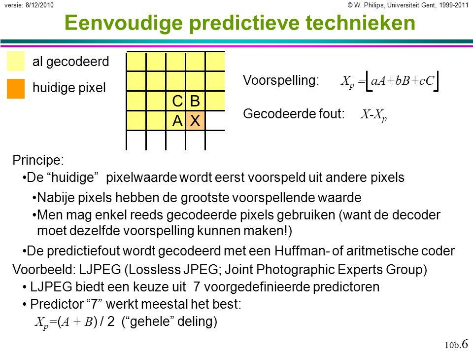 """© W. Philips, Universiteit Gent, 1999-2011versie: 8/12/2010 10b. 6 Voorspelling: X p  aA+bB+cC Eenvoudige predictieve technieken Principe: De """"huid"""