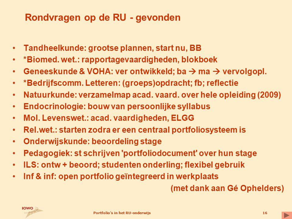 Portfolio s in het RU-onderwijs16 Rondvragen op de RU - gevonden Tandheelkunde: grootse plannen, start nu, BB *Biomed.