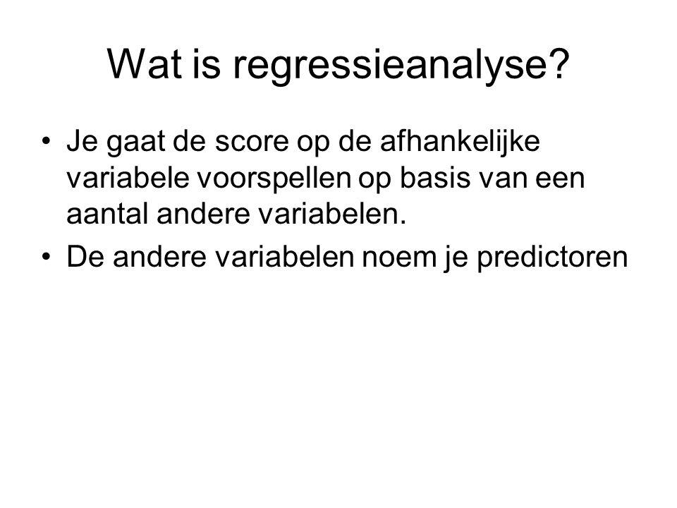 Wat is regressieanalyse? Je gaat de score op de afhankelijke variabele voorspellen op basis van een aantal andere variabelen. De andere variabelen noe