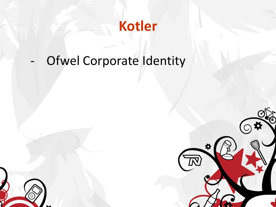 Kotler -Ofwel Corporate Identity