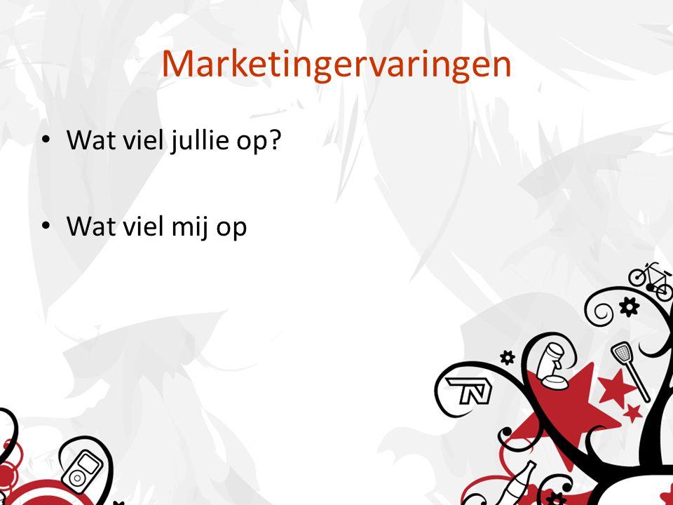 Marketingervaringen Wat viel jullie op? Wat viel mij op