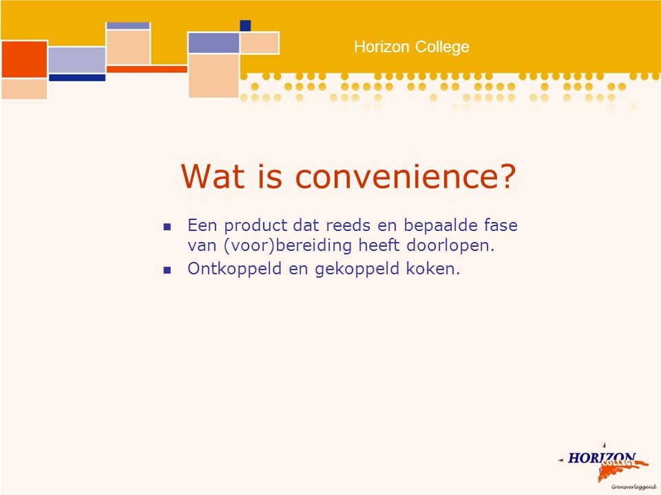 Horizon College Wat is convenience.