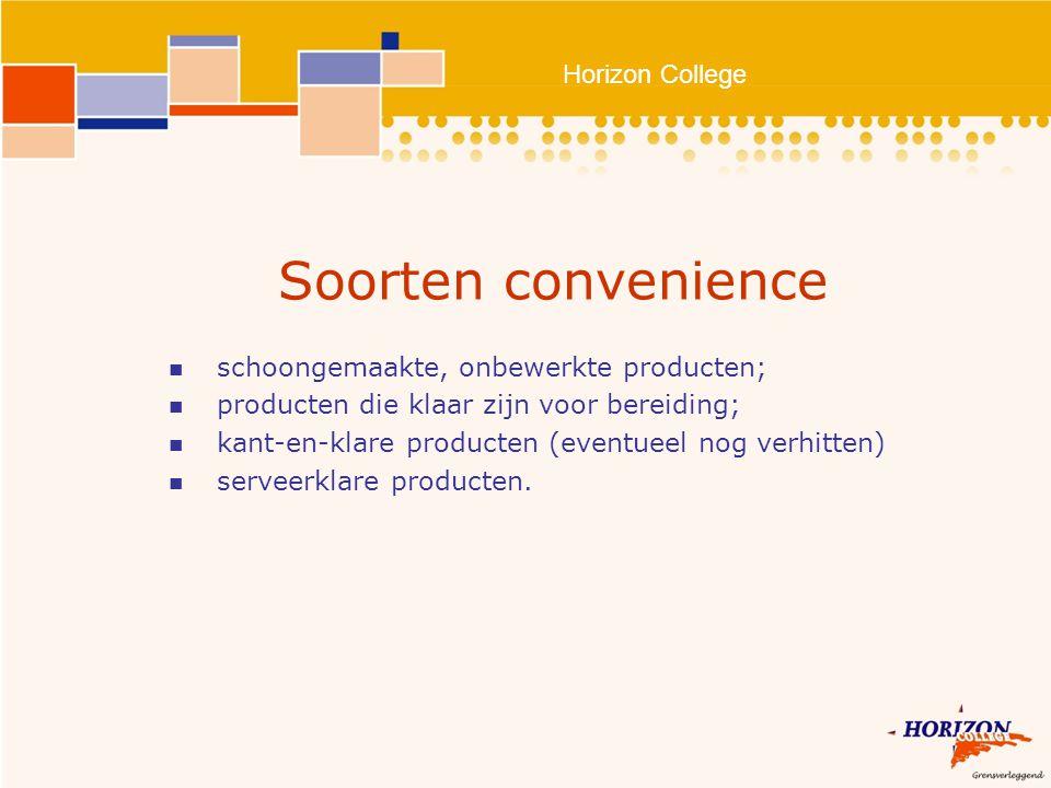Horizon College Soorten convenience schoongemaakte, onbewerkte producten; producten die klaar zijn voor bereiding; kant-en-klare producten (eventueel