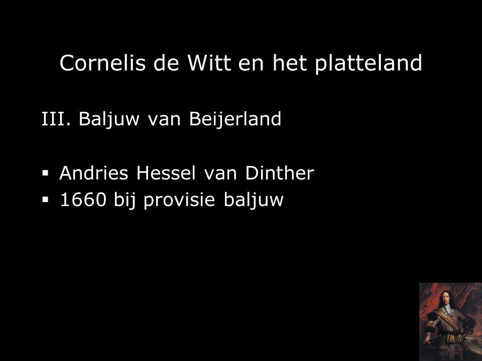 III. Baljuw van Beijerland  Andries Hessel van Dinther  1660 bij provisie baljuw