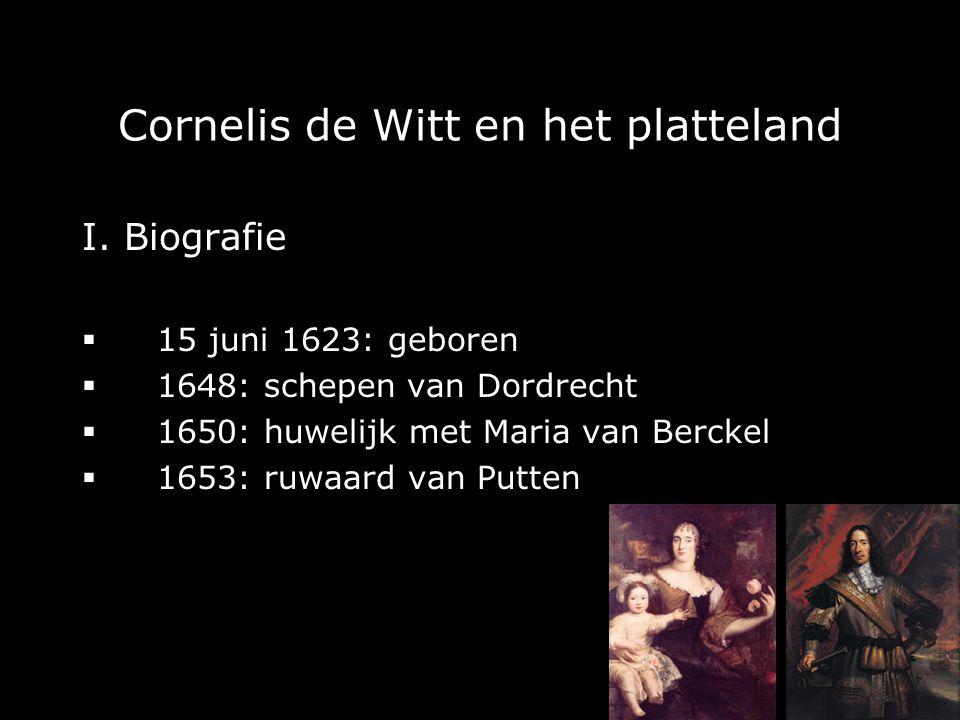 'Weet gy niet dat alles wat gy hebt het gemene landt ende ons toecomt' Cornelis de Witt en het platteland Arjan Nobel – Den Haag 21.06.2008