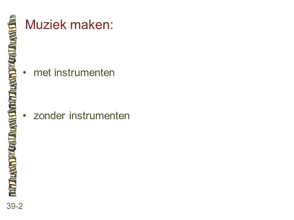 Muziek maken: 39-2 met instrumenten zonder instrumenten