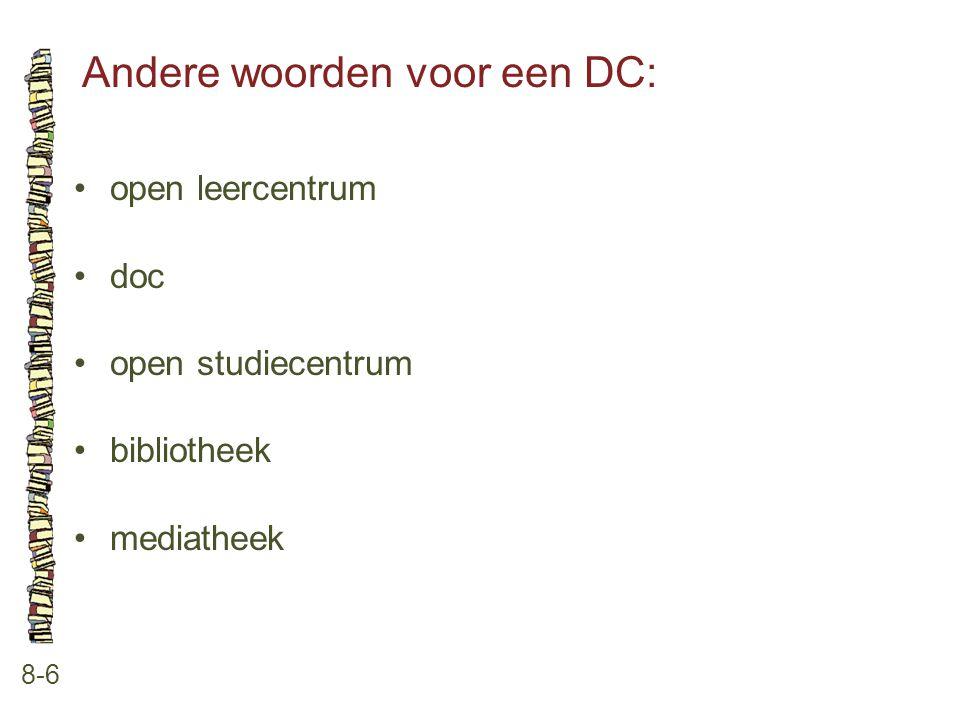 Andere woorden voor een DC: 8-6 open leercentrum doc open studiecentrum bibliotheek mediatheek