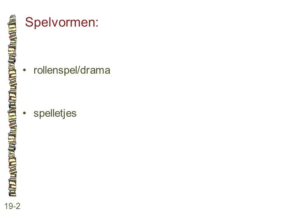 Spelvormen: 19-2 rollenspel/drama spelletjes