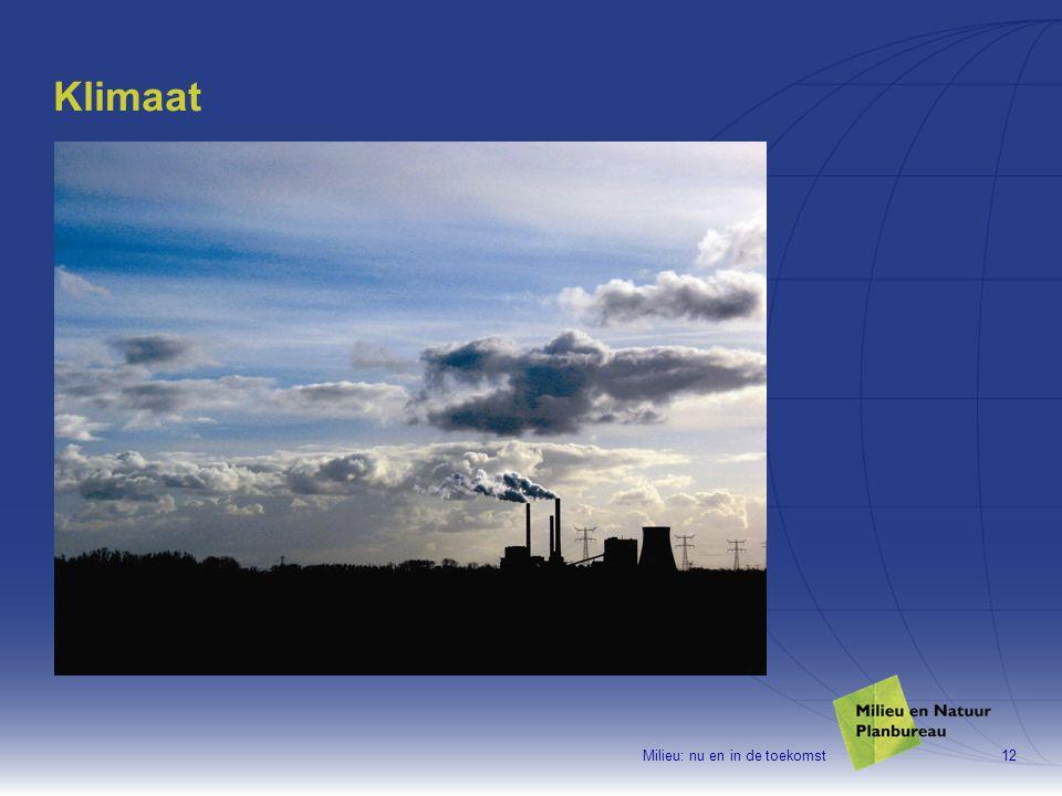 Milieu: nu en in de toekomst12 Klimaat