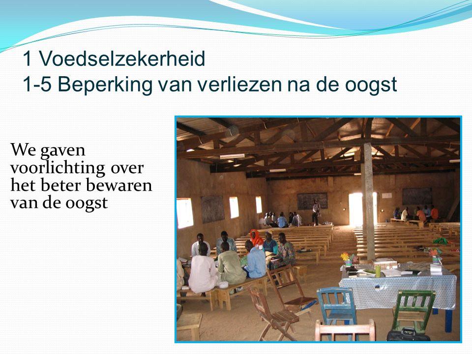 We gaven voorlichting over het beter bewaren van de oogst 1 Voedselzekerheid 1-5 Beperking van verliezen na de oogst
