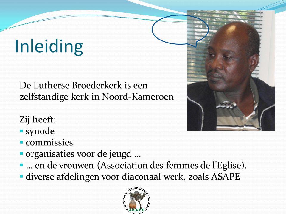 Inleiding De Lutherse Broederkerk is een zelfstandige kerk in Noord-Kameroen Zij heeft:  synode  commissies  organisaties voor de jeugd …  … en de vrouwen (Association des femmes de l Eglise).