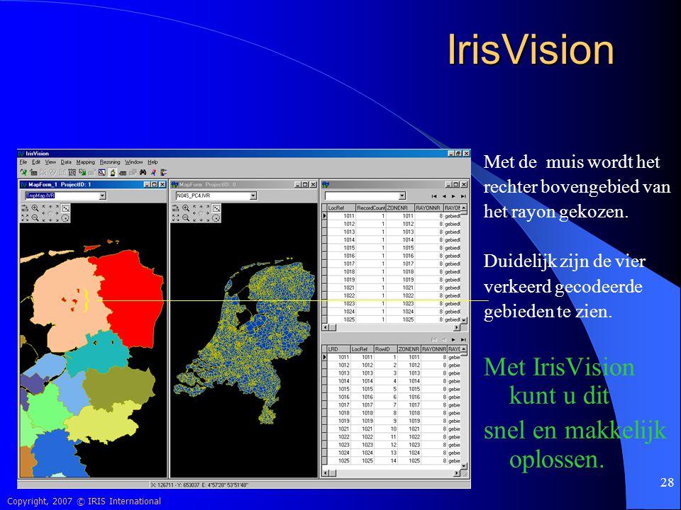 Copyright, 2007 © IRIS International 28 IrisVision Met de muis wordt het rechter bovengebied van het rayon gekozen. Duidelijk zijn de vier verkeerd ge