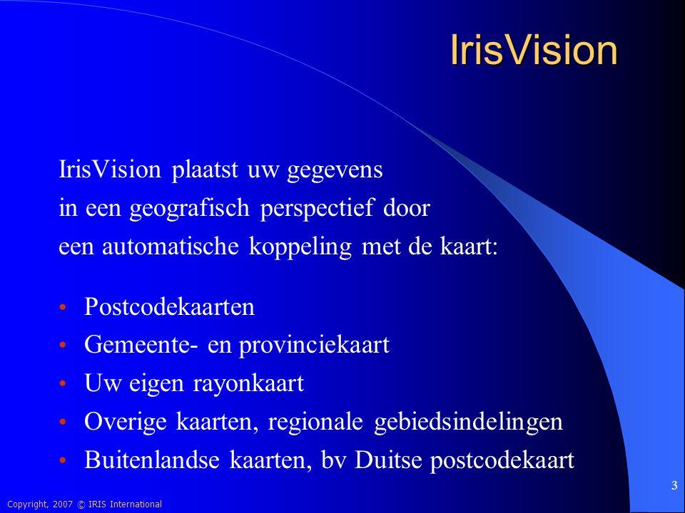 Copyright, 2007 © IRIS International 34 IrisVision Met de optie 'nieuw gebied in rayonkaart' wordt met de geselecteerde gebieden een nieuw rayon gevormd.