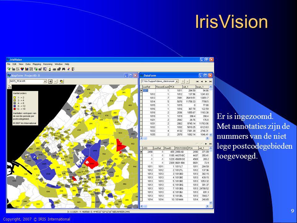 Copyright, 2007 © IRIS International 20 IrisVision Het programma kent twee werkruimten: De kaartruimte met de 4-cijferige postcodekaart De gegevensruimte met de relatietabel