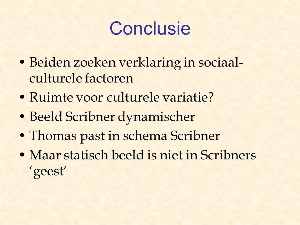 Conclusie Beiden zoeken verklaring in sociaal- culturele factoren Ruimte voor culturele variatie.