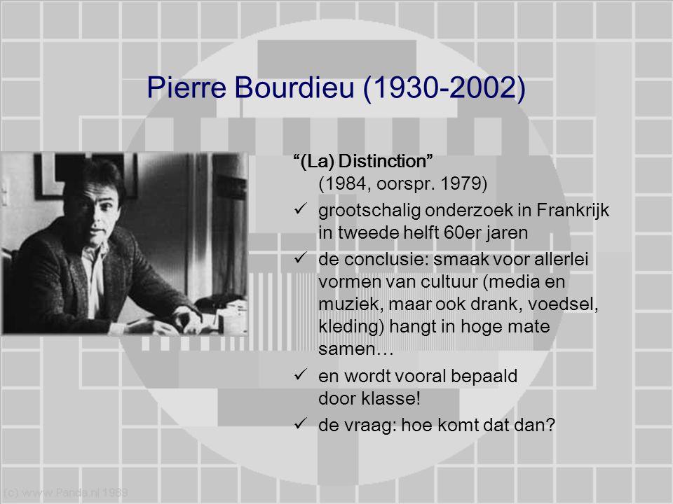 """Pierre Bourdieu (1930-2002) """"(La) Distinction"""" (1984, oorspr. 1979) grootschalig onderzoek in Frankrijk in tweede helft 60er jaren de conclusie: smaak"""